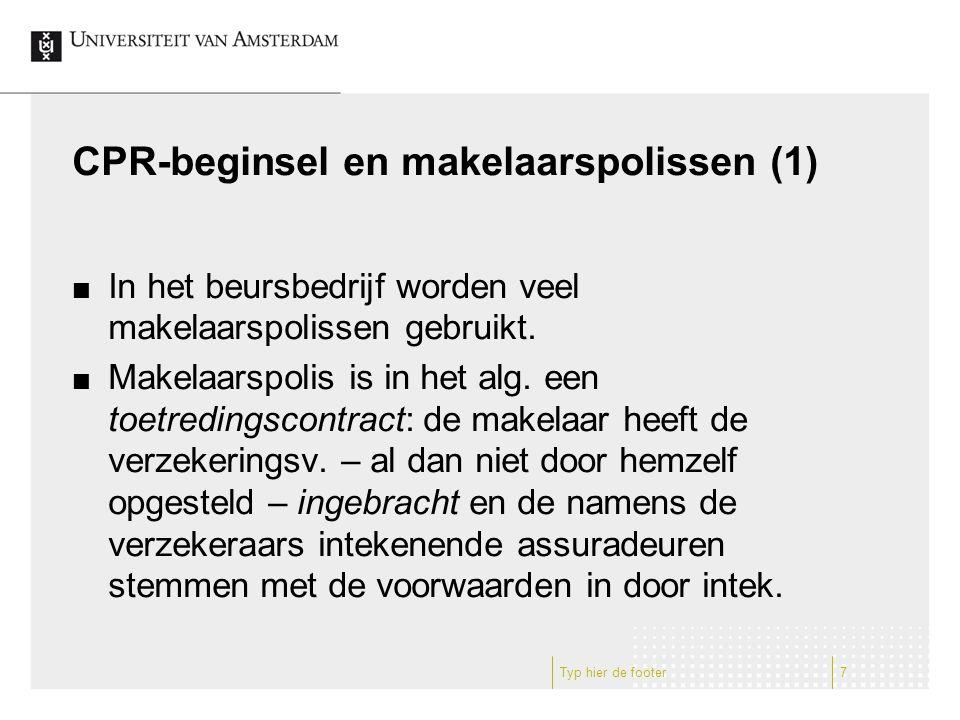 CPR-beginsel en makelaarspolissen (1) In het beursbedrijf worden veel makelaarspolissen gebruikt.