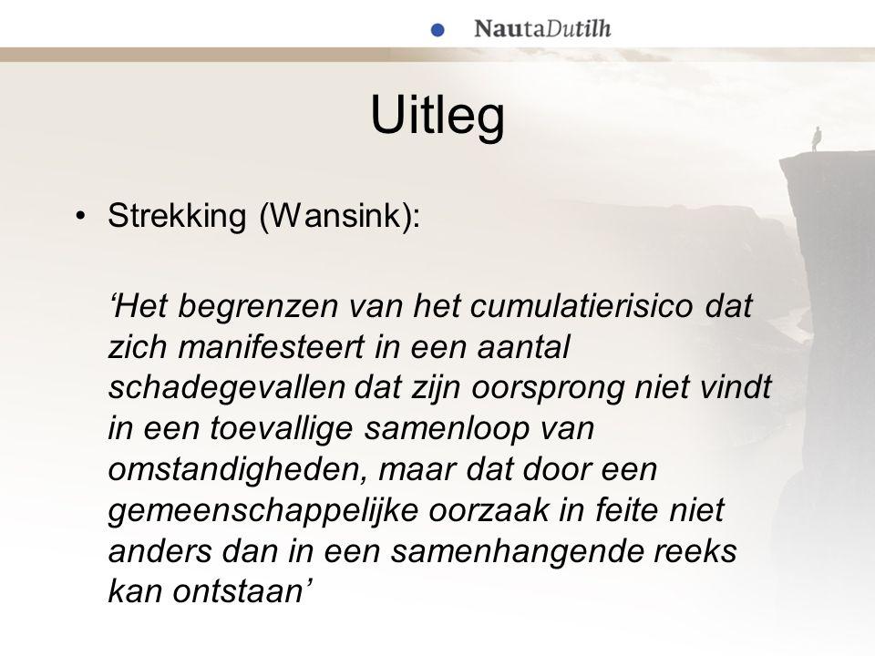 Uitleg Strekking (Wansink): 'Het begrenzen van het cumulatierisico dat zich manifesteert in een aantal schadegevallen dat zijn oorsprong niet vindt in