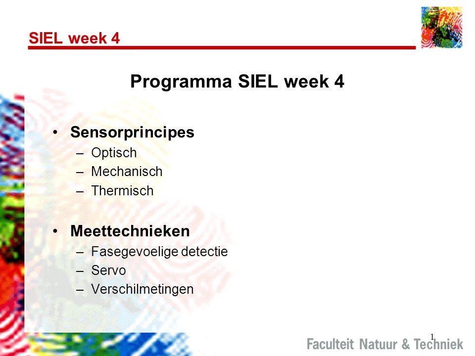 1 SIEL week 4 Programma SIEL week 4 Sensorprincipes –Optisch –Mechanisch –Thermisch Meettechnieken –Fasegevoelige detectie –Servo –Verschilmetingen
