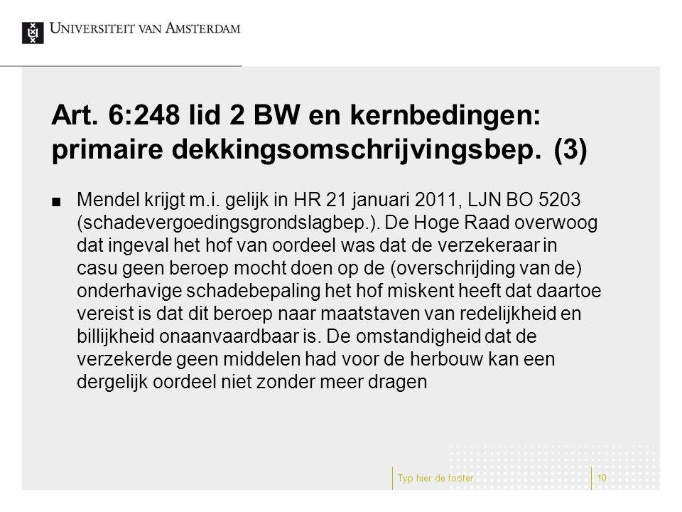 Art. 6:248 lid 2 BW en kernbedingen: primaire dekkingsomschrijvingsbep. (3) Mendel krijgt m.i. gelijk in HR 21 januari 2011, LJN BO 5203 (schadevergoe