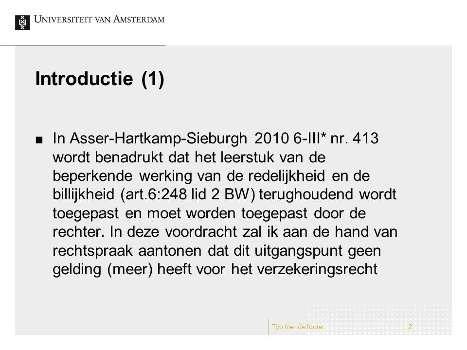 Typ hier de footer2 Introductie (1) In Asser-Hartkamp-Sieburgh 2010 6-III* nr. 413 wordt benadrukt dat het leerstuk van de beperkende werking van de r