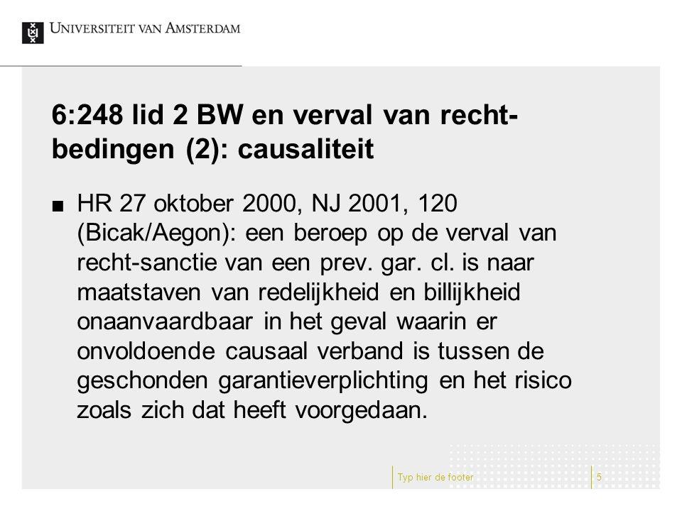 6:248 lid 2 BW en verval van recht- bedingen (2): causaliteit HR 27 oktober 2000, NJ 2001, 120 (Bicak/Aegon): een beroep op de verval van recht-sancti