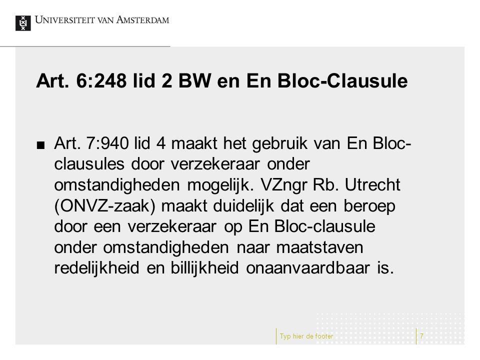 Art. 6:248 lid 2 BW en En Bloc-Clausule Art. 7:940 lid 4 maakt het gebruik van En Bloc- clausules door verzekeraar onder omstandigheden mogelijk. VZng