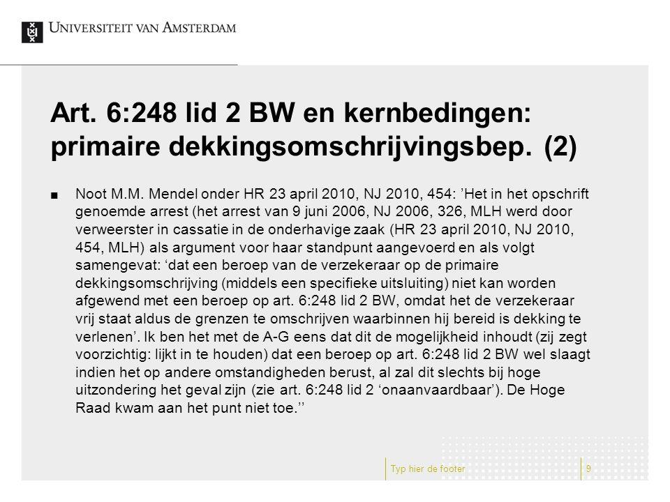 Art. 6:248 lid 2 BW en kernbedingen: primaire dekkingsomschrijvingsbep. (2) Noot M.M. Mendel onder HR 23 april 2010, NJ 2010, 454: 'Het in het opschri