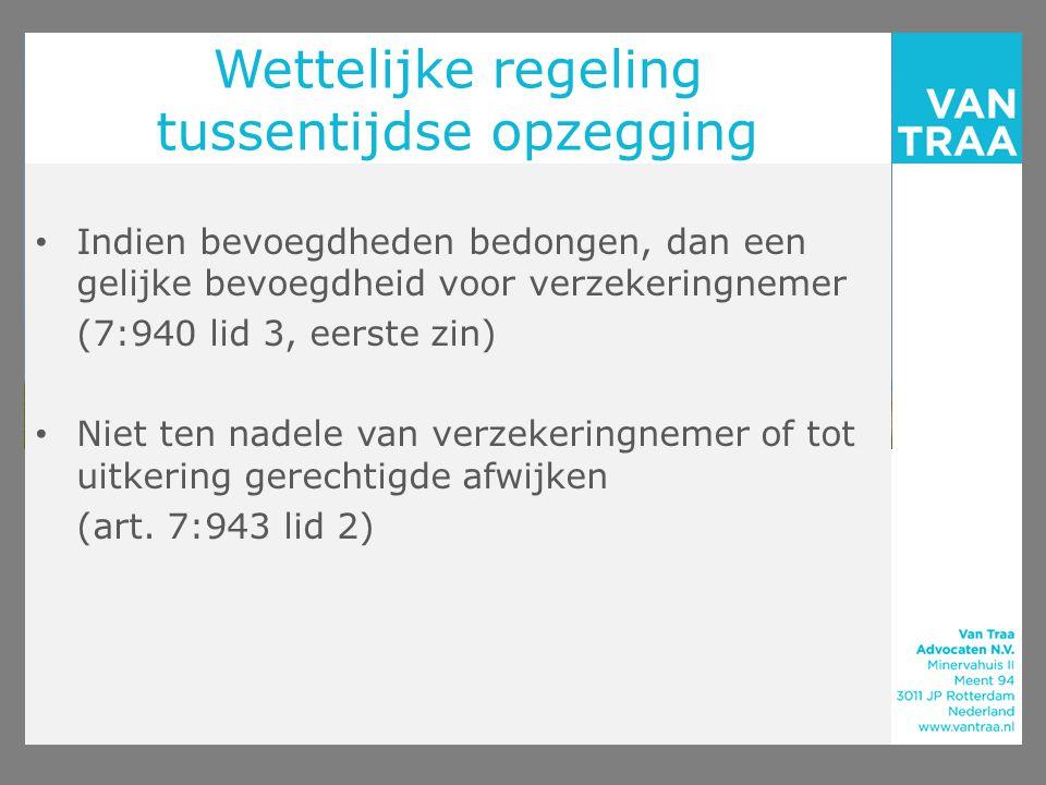 Slotconclusies/-vragen Verzwaarde norm geldt niet voor verzekeringnemer Wettelijke regeling opzegging Molestrisico te ruim geformuleerd Wat zijn nu de extra beperkingen van art.