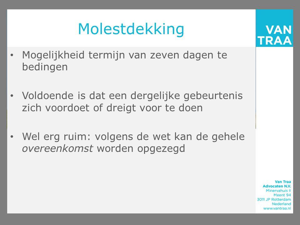 Molestdekking (vervolg) Clausule Oorlogsrisico en Stakersrisico (M3): recht om dekking molestrisico op te zeggen met inachtneming van termijn van zeven dagen