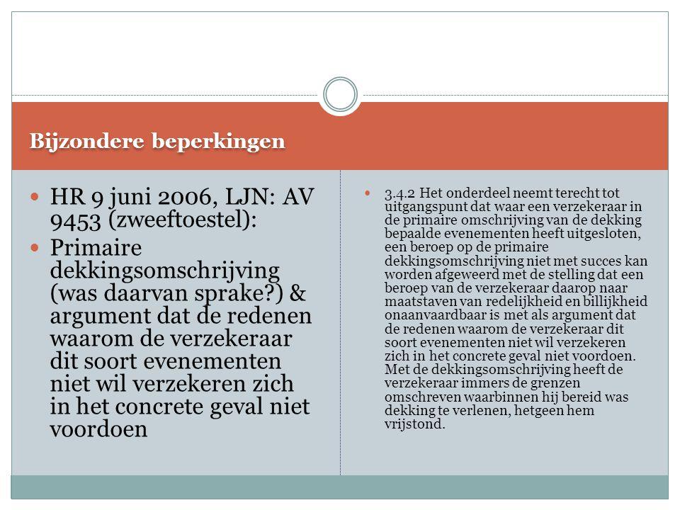 Bijzondere beperkingen HR 9 juni 2006, LJN: AV 9453 (zweeftoestel): Primaire dekkingsomschrijving (was daarvan sprake?) & argument dat de redenen waar