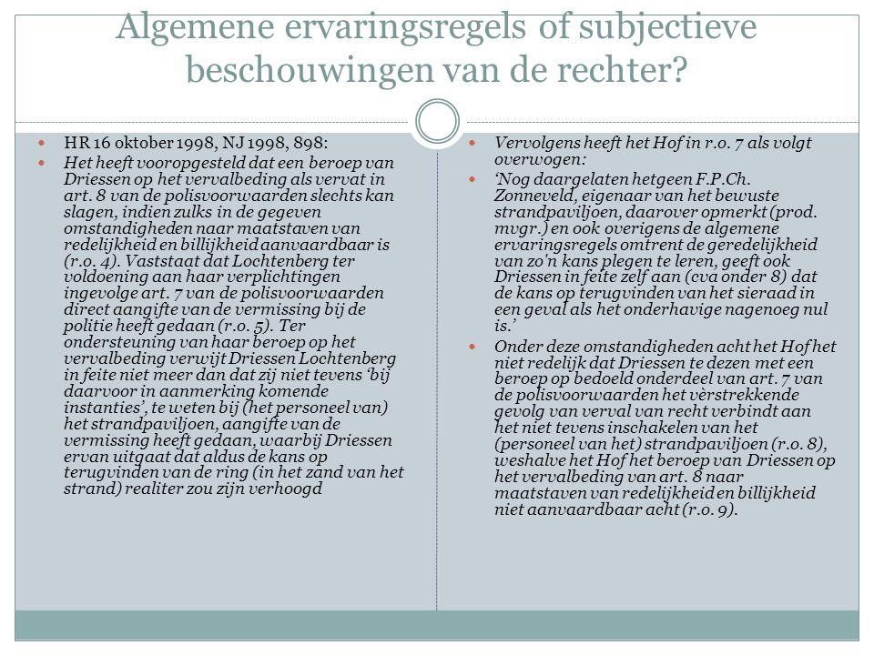Algemene ervaringsregels of subjectieve beschouwingen van de rechter.