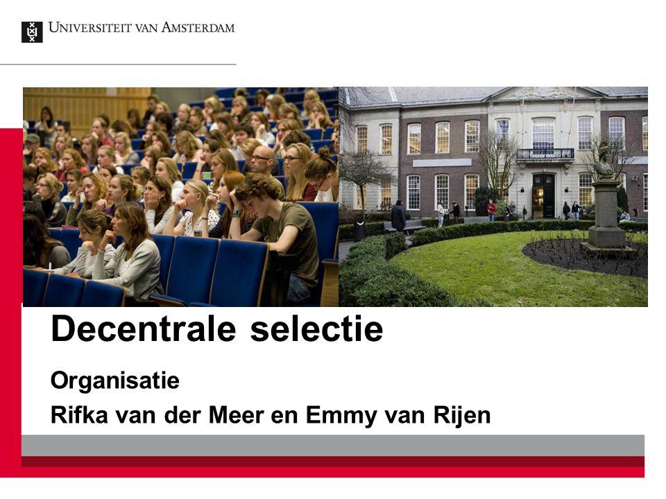 Decentrale selectie Organisatie Rifka van der Meer en Emmy van Rijen