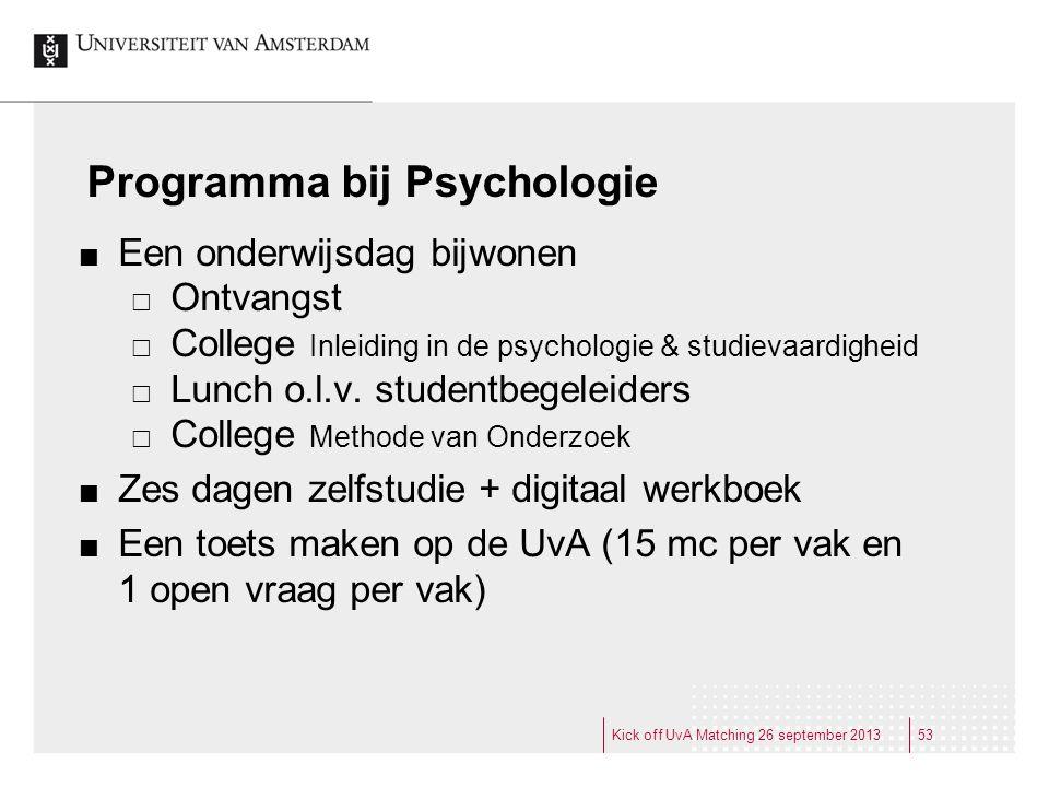 Programma bij Psychologie Een onderwijsdag bijwonen  Ontvangst  College Inleiding in de psychologie & studievaardigheid  Lunch o.l.v. studentbegele
