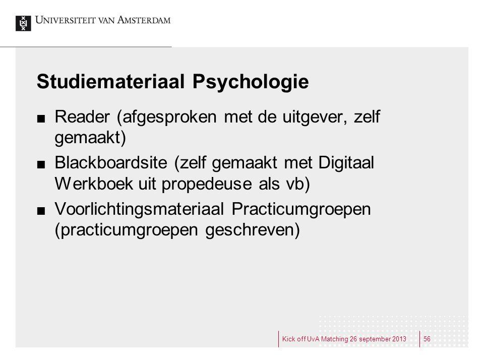 Studiemateriaal Psychologie Reader (afgesproken met de uitgever, zelf gemaakt) Blackboardsite (zelf gemaakt met Digitaal Werkboek uit propedeuse als v