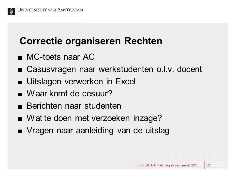 Correctie organiseren Rechten MC-toets naar AC Casusvragen naar werkstudenten o.l.v. docent Uitslagen verwerken in Excel Waar komt de cesuur? Berichte