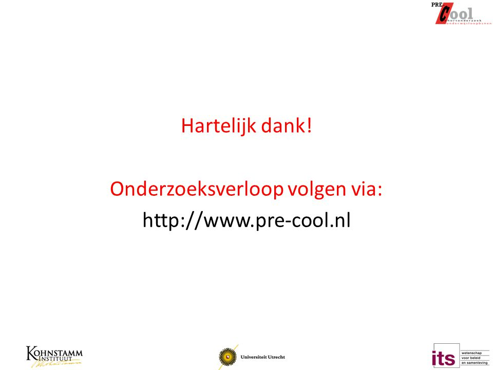 Hartelijk dank! Onderzoeksverloop volgen via: http://www.pre-cool.nl