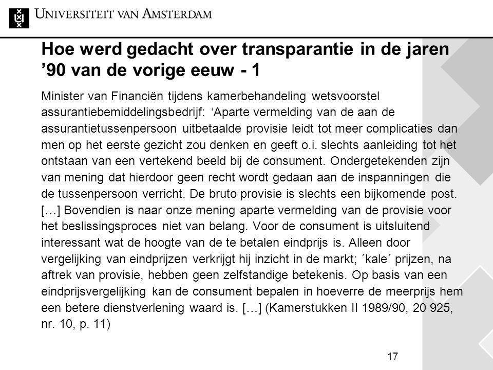 17 Hoe werd gedacht over transparantie in de jaren '90 van de vorige eeuw - 1 Minister van Financiën tijdens kamerbehandeling wetsvoorstel assurantieb