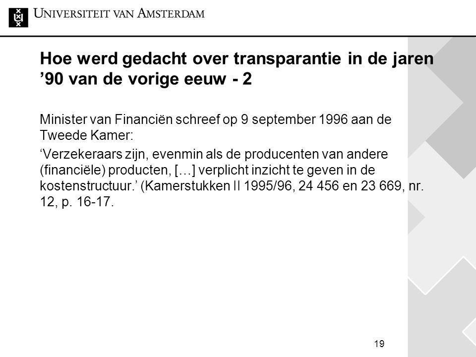 19 Hoe werd gedacht over transparantie in de jaren '90 van de vorige eeuw - 2 Minister van Financiën schreef op 9 september 1996 aan de Tweede Kamer: