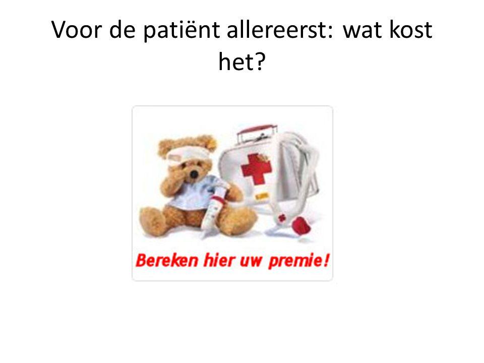 Voor de patiënt allereerst: wat kost het?