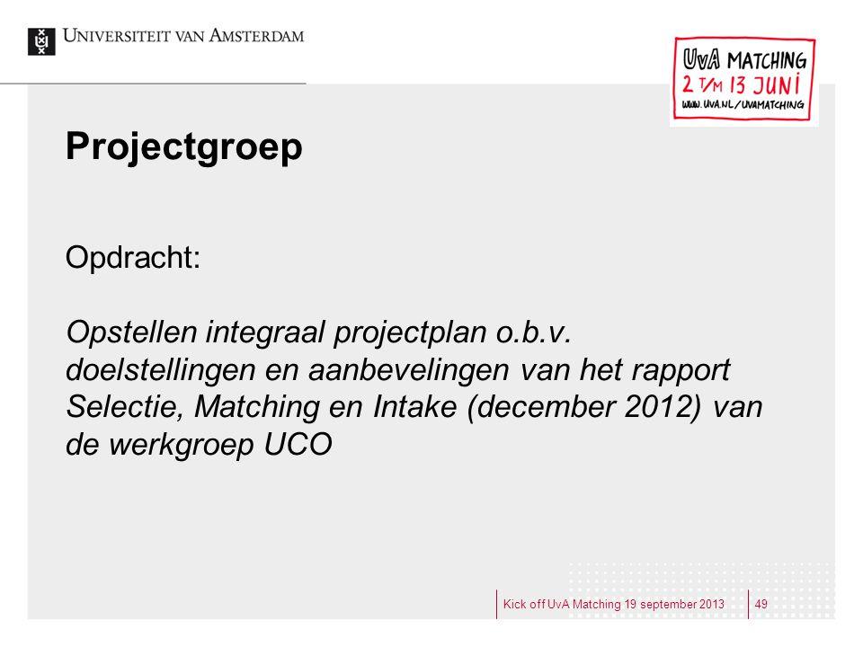Projectgroep Opdracht: Opstellen integraal projectplan o.b.v. doelstellingen en aanbevelingen van het rapport Selectie, Matching en Intake (december 2