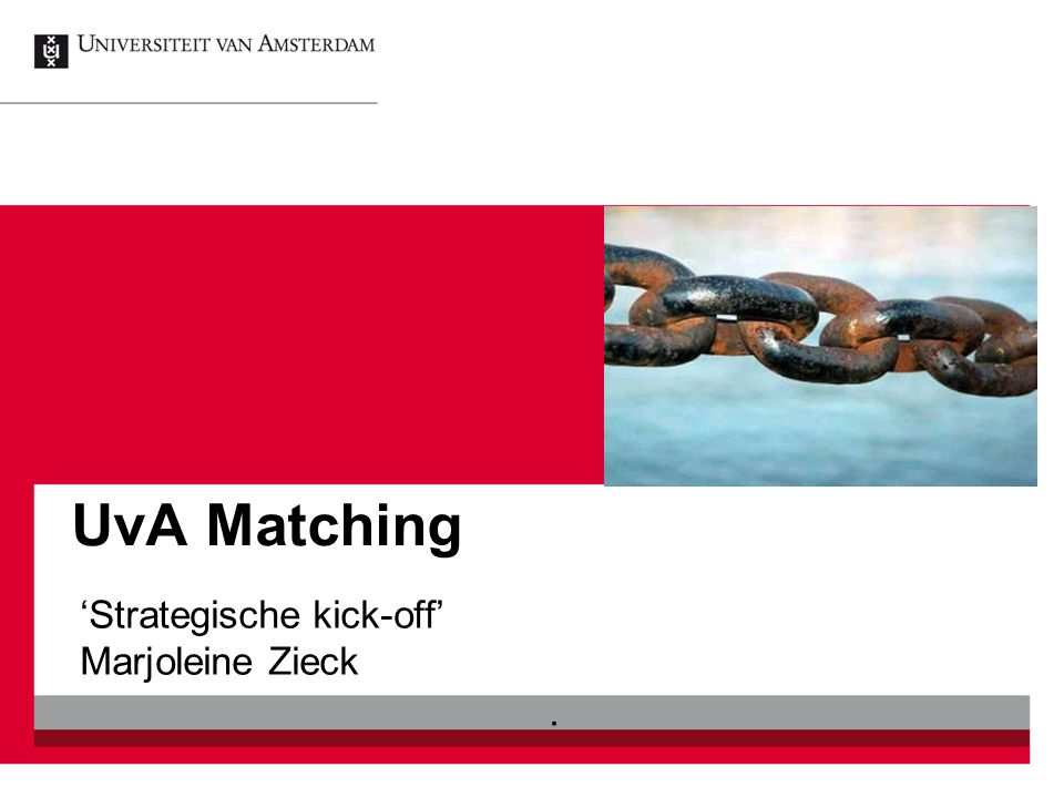 'trechtermodel' 17Kick off UvA Matching 19 september 2013