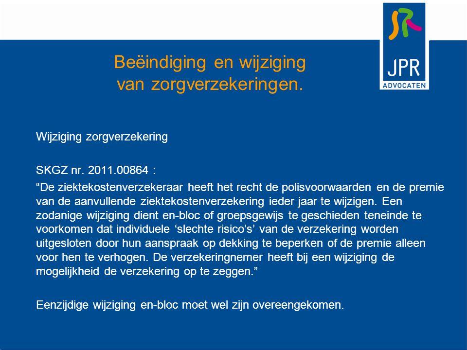 """Beëindiging en wijziging van zorgverzekeringen. Wijziging zorgverzekering SKGZ nr. 2011.00864 : """"De ziektekostenverzekeraar heeft het recht de polisvo"""