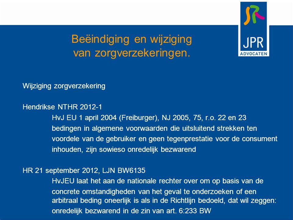 Beëindiging en wijziging van zorgverzekeringen. Wijziging zorgverzekering Hendrikse NTHR 2012-1 HvJ EU 1 april 2004 (Freiburger), NJ 2005, 75, r.o. 22
