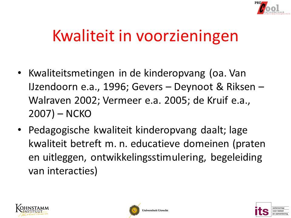 Kwaliteit in voorzieningen Kwaliteitsmetingen in de kinderopvang (oa.