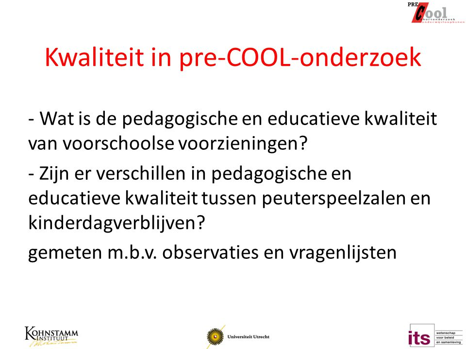 Kwaliteit in pre-COOL-onderzoek - Wat is de pedagogische en educatieve kwaliteit van voorschoolse voorzieningen.