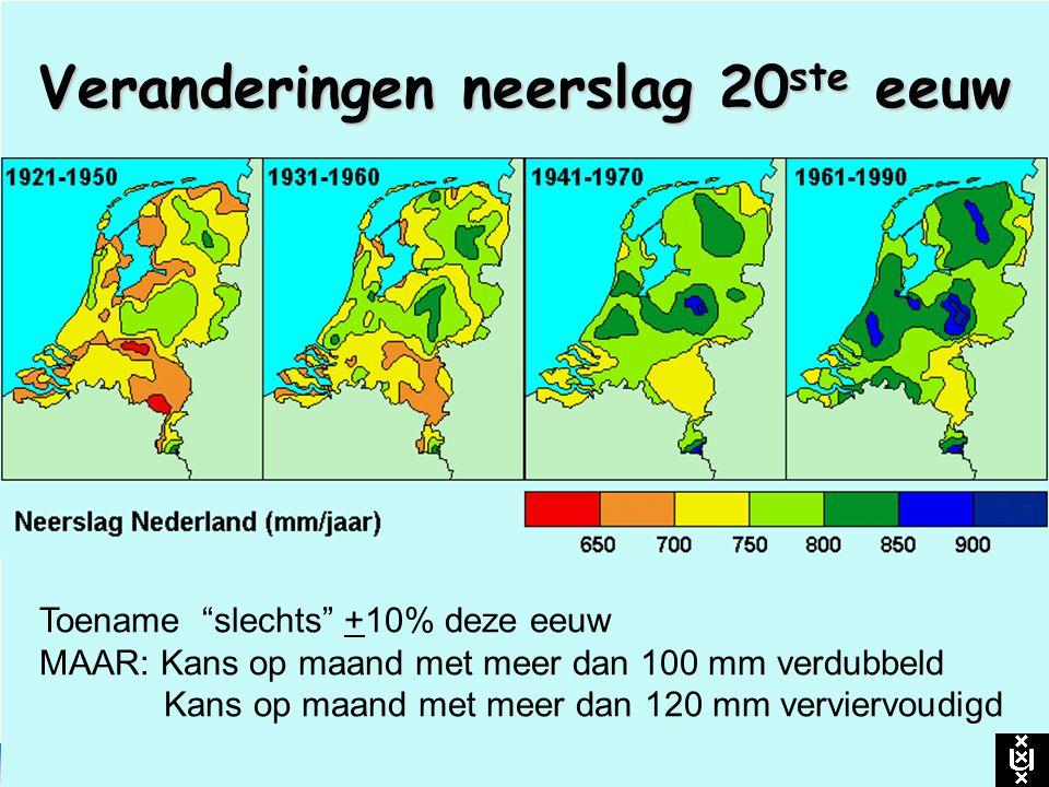 """Veranderingen neerslag 20 ste eeuw Toename """"slechts"""" +10% deze eeuw MAAR: Kans op maand met meer dan 100 mm verdubbeld Kans op maand met meer dan 120"""