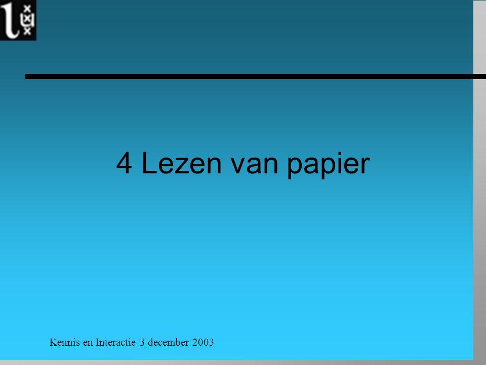 Kennis en Interactie 3 december 2003 4 Lezen van papier