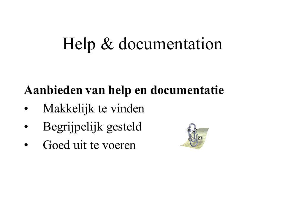 Help & documentation Aanbieden van help en documentatie Makkelijk te vinden Begrijpelijk gesteld Goed uit te voeren