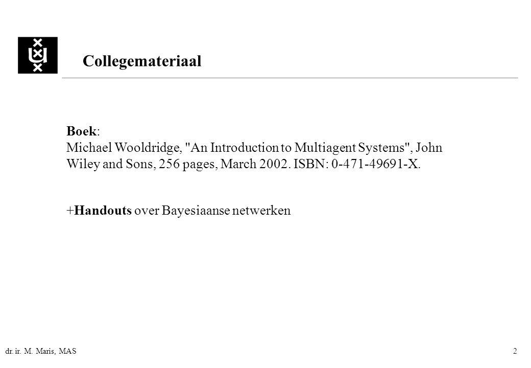 dr. ir. M. Maris, MAS2 Boek: Michael Wooldridge,