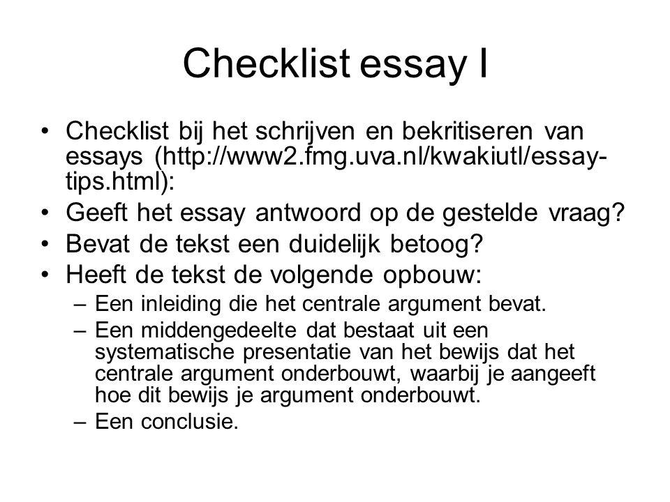 Checklist essay II Heb je ook gezocht naar bewijs dat je argument zou kunnen tegenspreken en dit verwerkt in je betoog.