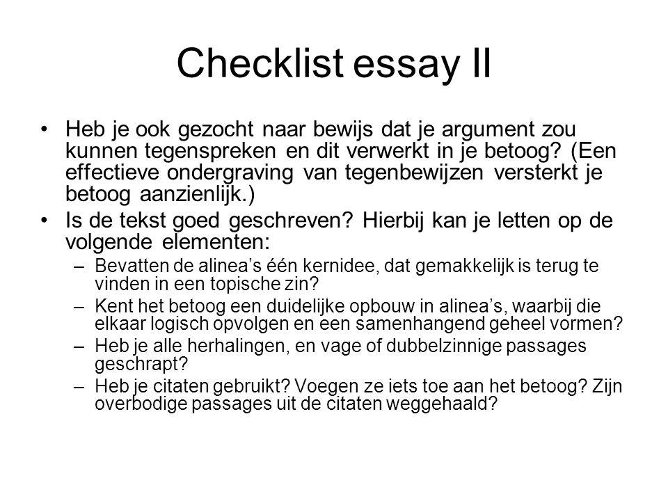 Checklist essay III Stijl en taal: –Is de stijl helder en duidelijk.