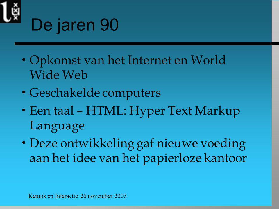 Kennis en Interactie 26 november 2003 En toen.