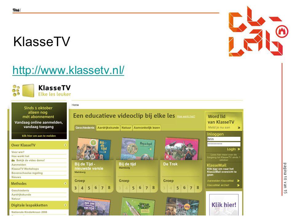 pagina 10 van 15 Titel KlasseTV http://www.klassetv.nl/