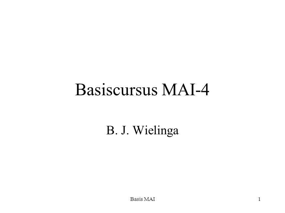 Basis MAI1 Basiscursus MAI-4 B. J. Wielinga