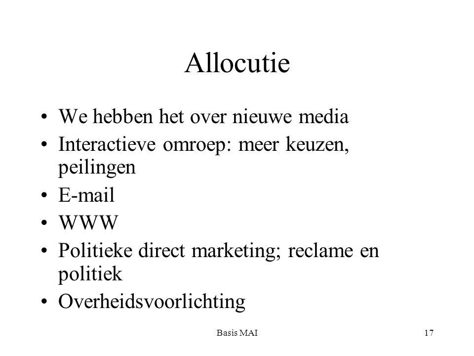 Basis MAI17 Allocutie We hebben het over nieuwe media Interactieve omroep: meer keuzen, peilingen E-mail WWW Politieke direct marketing; reclame en politiek Overheidsvoorlichting