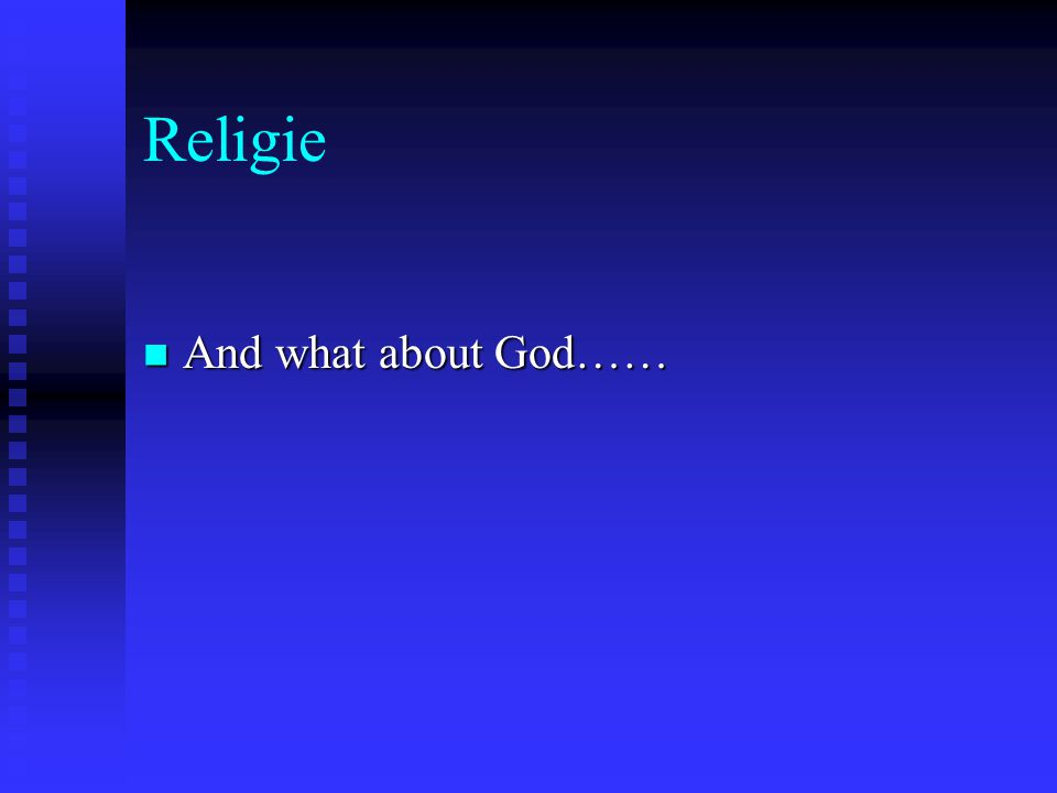 Religie And what about God…… And what about God……