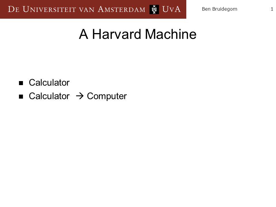 1Ben Bruidegom A Harvard Machine Calculator Calculator  Computer