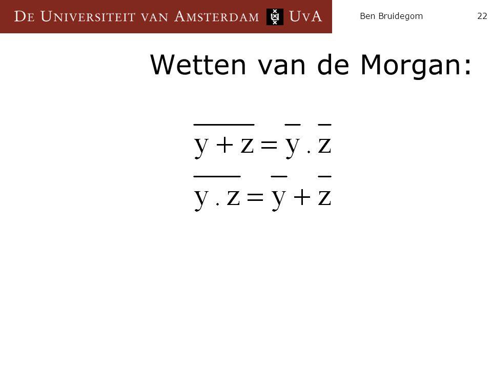 Ben Bruidegom22 Wetten van de Morgan: