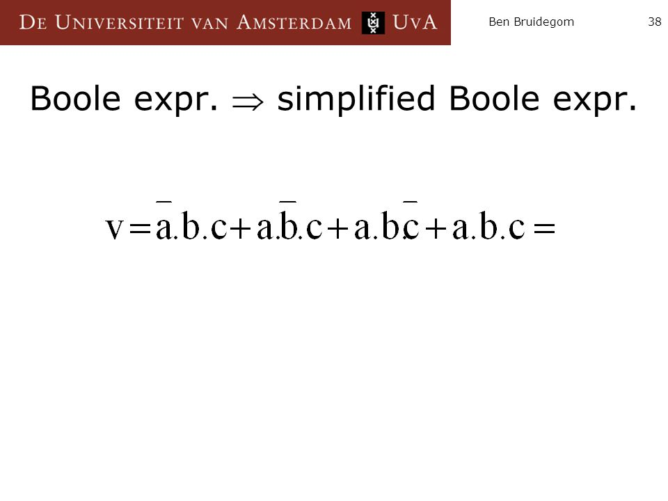 Ben Bruidegom38 Boole expr.  simplified Boole expr.
