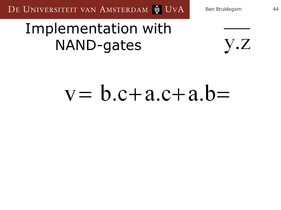 Ben Bruidegom44 Implementation with NAND-gates