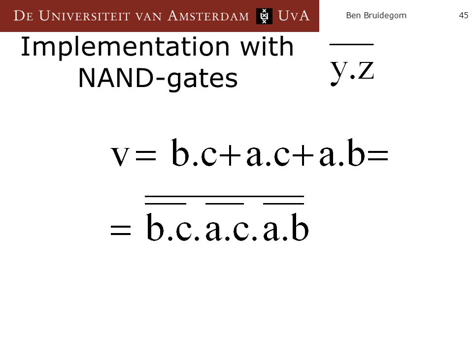 Ben Bruidegom45 Implementation with NAND-gates