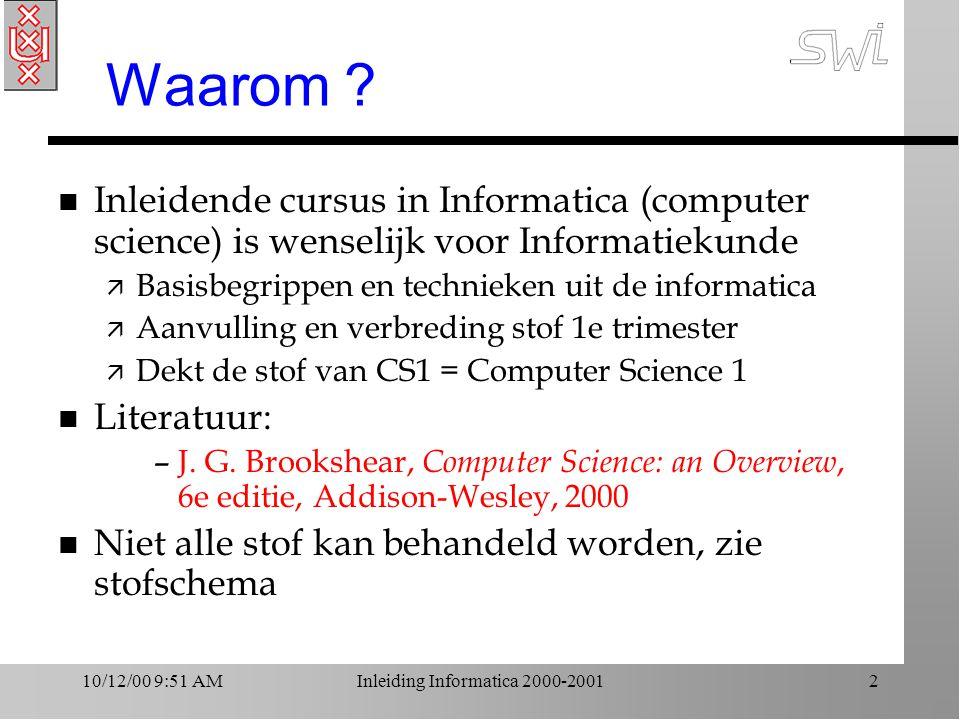 10/12/00 9:51 AMInleiding Informatica 2000-20012 Waarom .