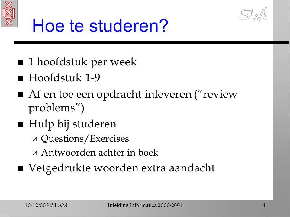 10/12/00 9:51 AMInleiding Informatica 2000-20014 Hoe te studeren.