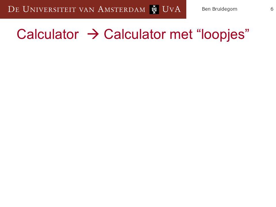 6Ben Bruidegom Calculator  Calculator met loopjes