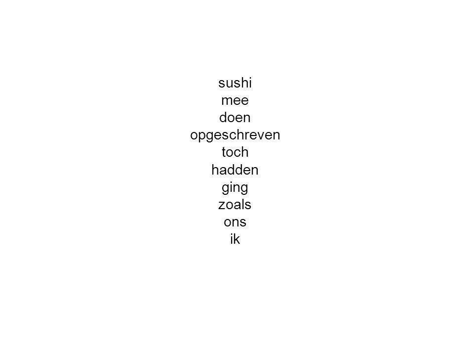 sushi mee doen opgeschreven toch hadden ging zoals ons ik