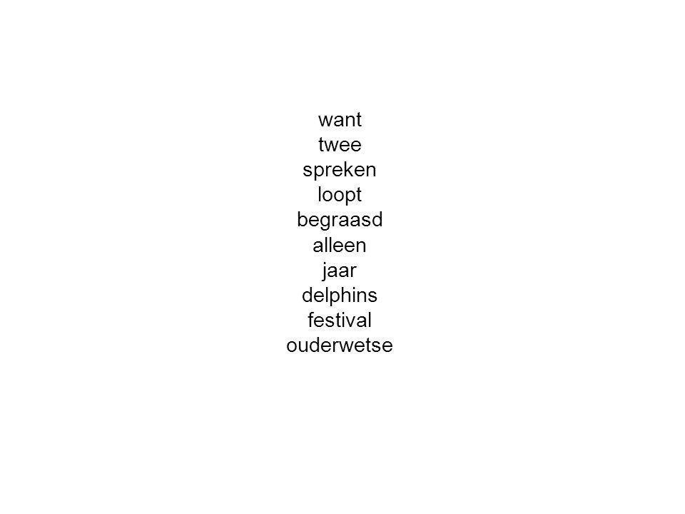 want twee spreken loopt begraasd alleen jaar delphins festival ouderwetse