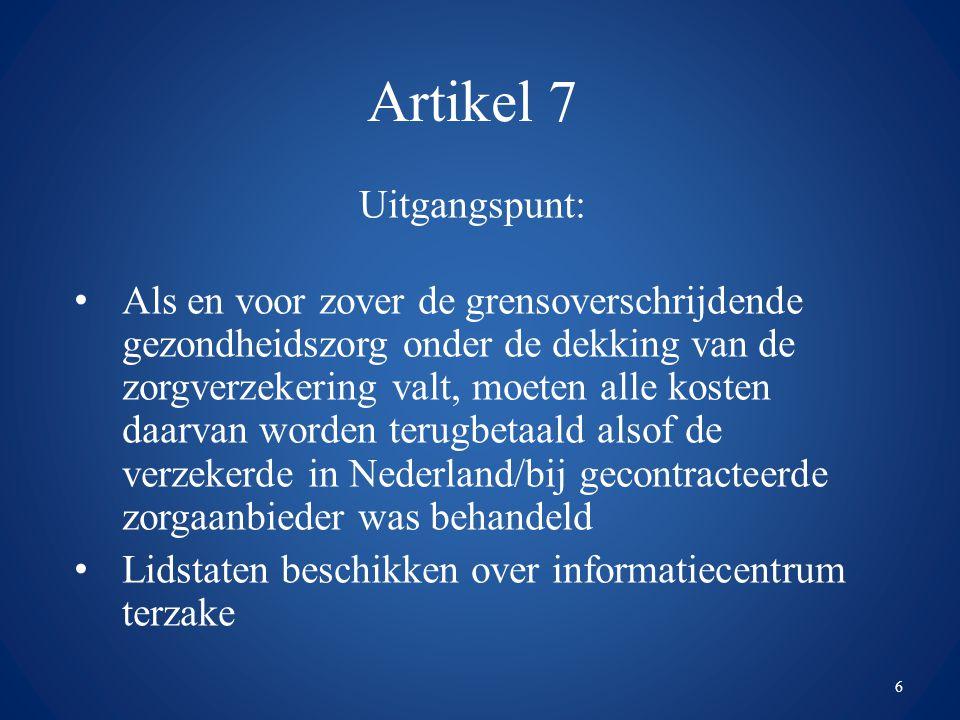 Artikel 7 Uitgangspunt: Als en voor zover de grensoverschrijdende gezondheidszorg onder de dekking van de zorgverzekering valt, moeten alle kosten daa