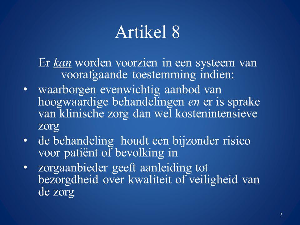 Artikel 8 Er kan worden voorzien in een systeem van voorafgaande toestemming indien: waarborgen evenwichtig aanbod van hoogwaardige behandelingen en e
