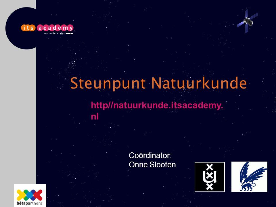 Steunpunt Natuurkunde Coördinator: Onne Slooten http//natuurkunde.itsacademy. nl